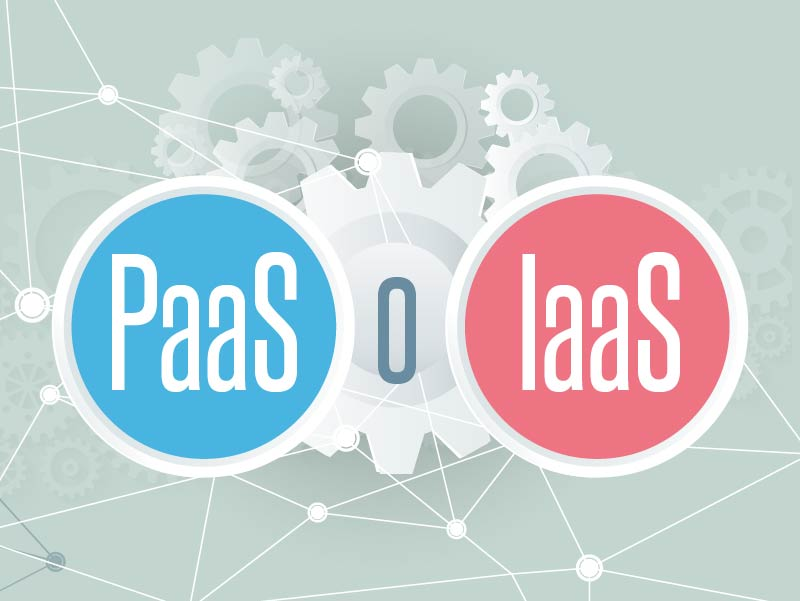 PaaS o Iaas: differenze e carratteristiche
